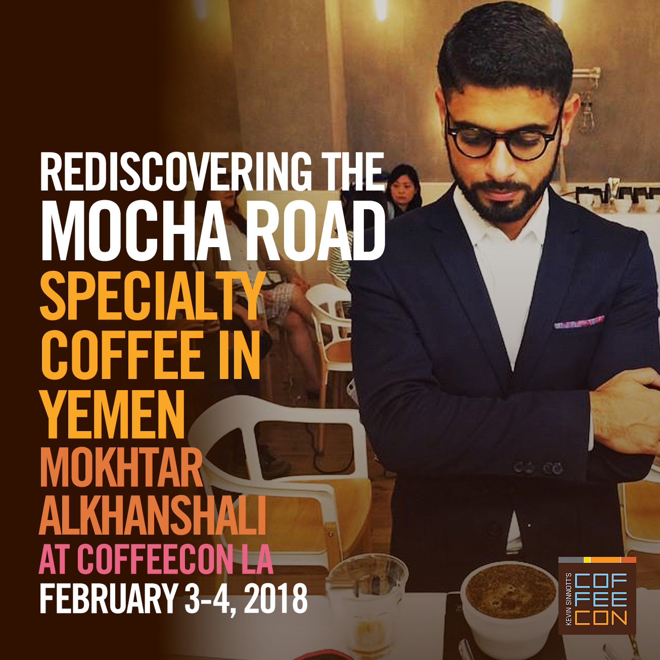 The Road to Mocha: Rediscovering Yemen with Mokhtar Alkhanshali at CoffeeConLA 2018